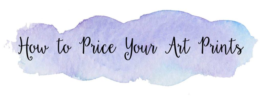 How to price your art prints for profit