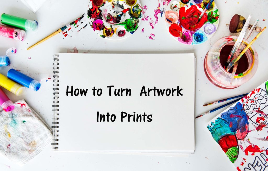 Painter with Paint, brushes and a canvas pad - Discussing How To Turn Artwork Into Prints and how to make art prints from originals