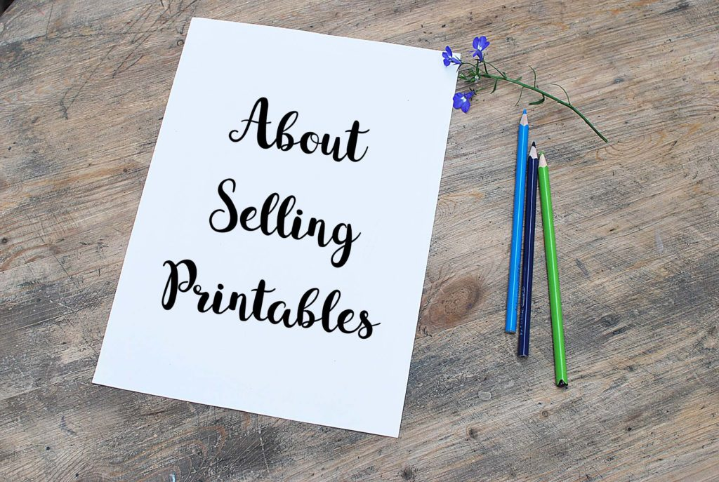 Selling Printables - is it worth it and why you should sell printables. How to sell printables on etsy.